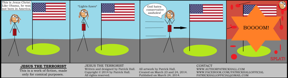 JESUS THE TERRORIST : Copyright © 2014 by Patrick Hall. All rights reserved. Use of this comic is allowed as long as authorship is credited and it is not for profit.