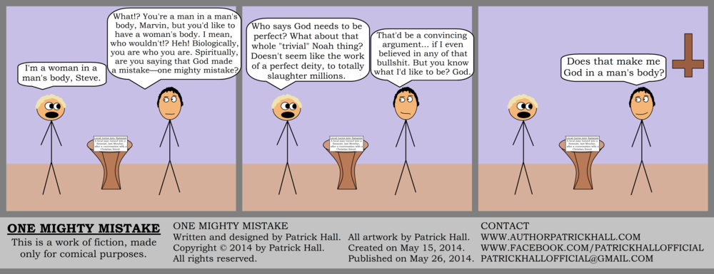 ONE MIGHTY MISTAKE : This is a short comic strip. It was written and designed by Patrick Hall on May 15, 2014. Copyright © 2014 by Patrick Hall. All rights reserved. Feel free to download it and spread it around, as long as you credit the source and don't charge people for it.