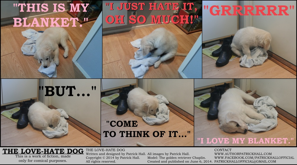 THE LOVE-HATE DOG : This is a short comic strip, for which Hall sincerely apologizes. It was written and designed by Patrick Hall on June 6, 2014. Copyright © 2014 by Patrick Hall. All rights reserved. Feel free to download it and spread it around, as long as you credit the source and don't charge people for it.