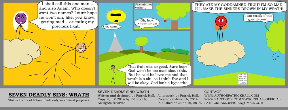 SEVEN DEADLY SINS: WRATH : This is a short comic strip. It was written and designed by Patrick Hall on June 16, 2014. Copyright © 2014 by Patrick Hall. All rights reserved. Feel free to download it and spread it around, as long as you credit the source and don't charge people for it.