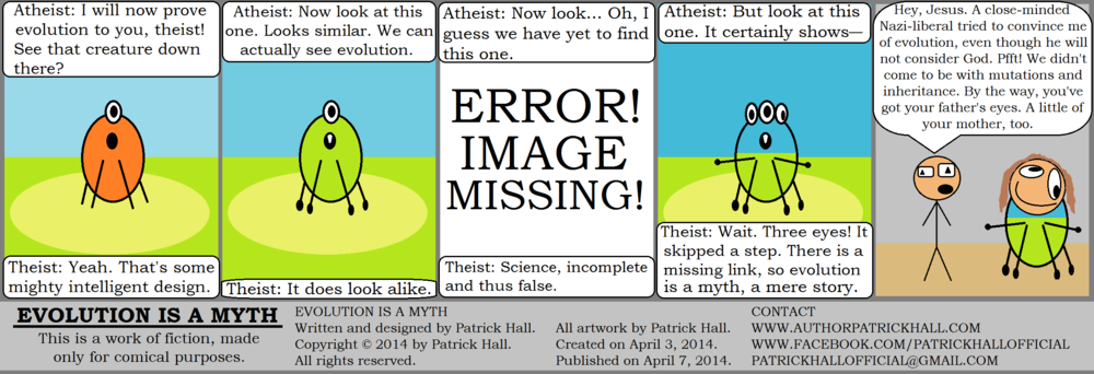 EVOLUTION IS A MYTH: This is a short comic strip fromI Am Heretic #6: Evolution Is a Myth. Copyright © 2014 by Patrick Hall. All rights reserved.
