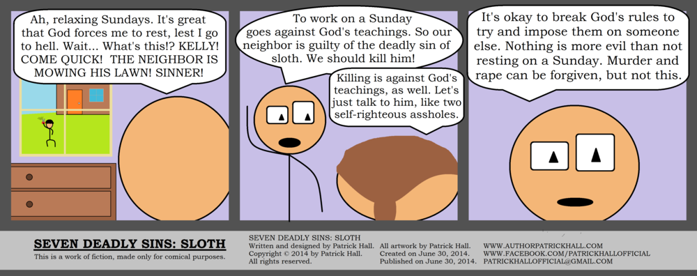 SEVEN DEADLY SINS: SLOTH  : This is a short comic strip from   I Am Heretic #17: Sloth (Seven Deadly Sins #3)  . Copyright © 2014 by Patrick Hall. All rights reserved.