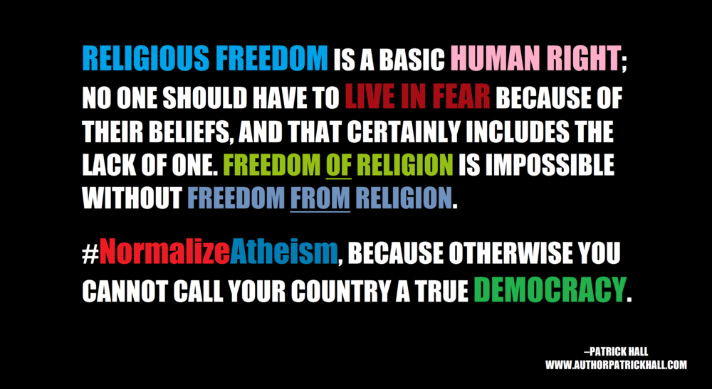 NORMALIZE ATHEISM: This is a meme, created by Patrick Hall on October 3, 2014. Copyright © 2014 by Patrick Hall. All rights reserved. Feel free to spread it around.