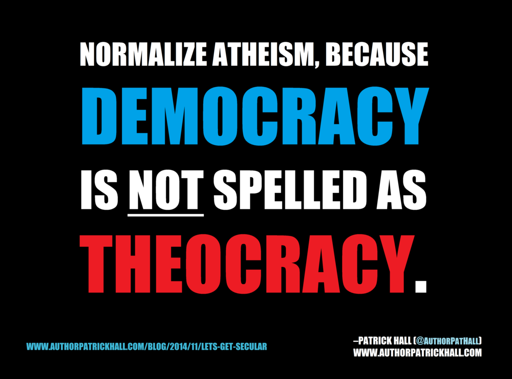 THEOCRACY IS NOT DEMOCRACY :  This is a meme, created by Patrick Hall on November 16, 2014. Copyright © 2014 by Patrick Hall. All rights reserved. Feel free to spread it around.