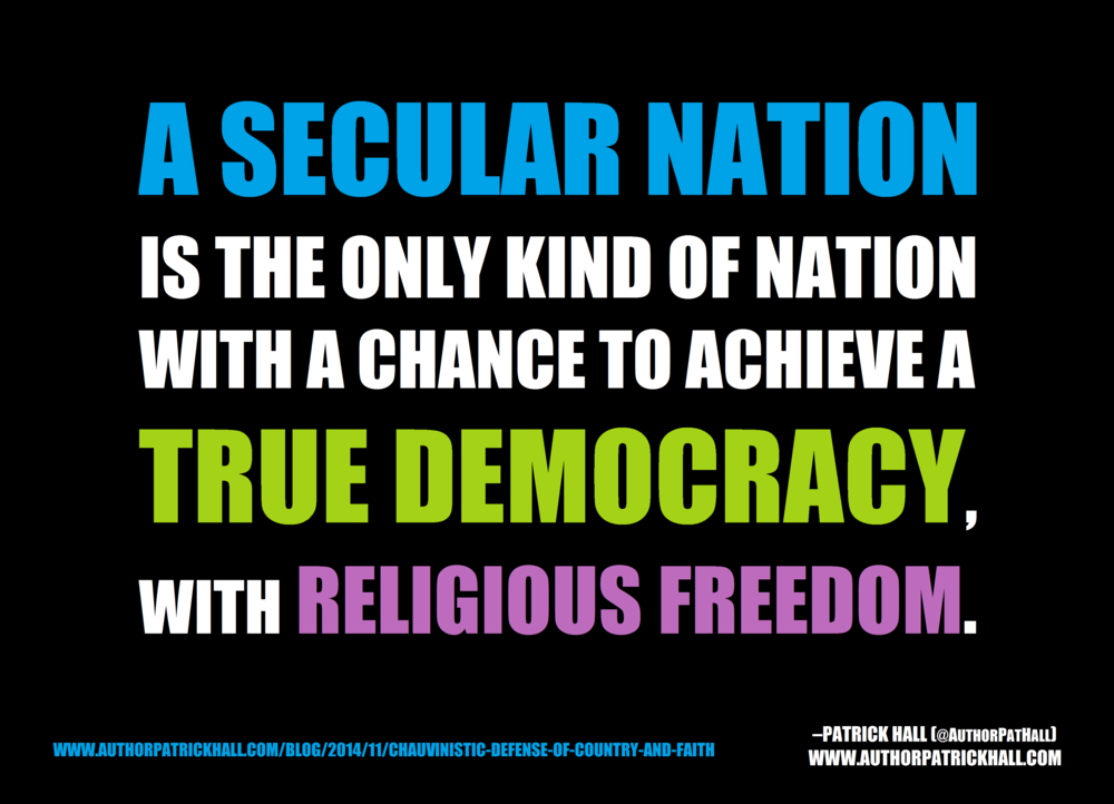 A SECULAR NATION   :   This is a meme, created by Patrick Hall on November 18, 2014. Copyright © 2014 by Patrick Hall. All rights reserved. Feel free to spread it around.
