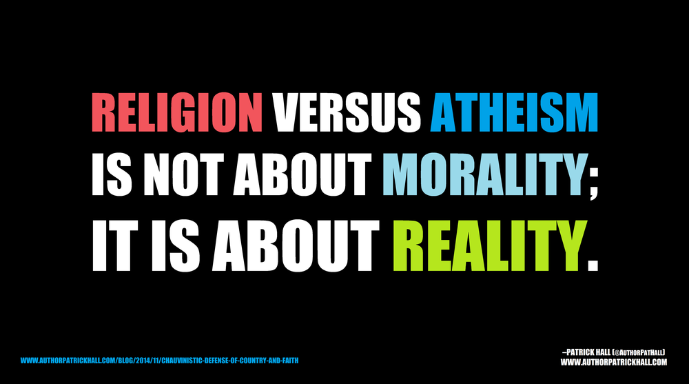 REALITY, NOT MORALITY   :   This is a meme, created by Patrick Hall on November 18, 2014. Copyright © 2014 by Patrick Hall. All rights reserved. Feel free to spread it around.