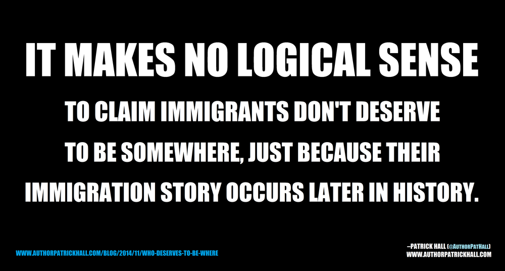 IMMIGRATION HISTORY: This is a meme, created by Patrick Hall on November 23, 2014. Copyright © 2014 by Patrick Hall. All rights reserved. Feel free to spread it around.