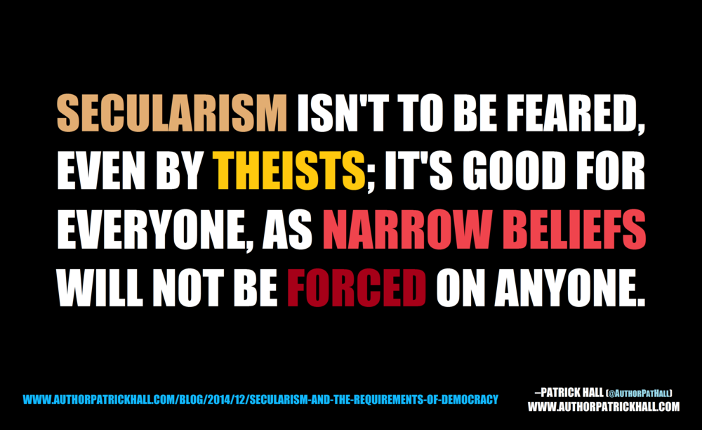 SECULARISM ISN'T TO BE FEARED: This is a meme, created by Patrick Hall on December 1, 2014. Copyright © 2014 by Patrick Hall. All rights reserved. Feel free to spread it around.