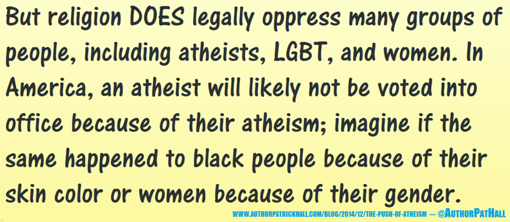 RELIGION DOES OPPRESS:This is a meme, created by Patrick Hall on December 2, 2014. Copyright © 2014 by Patrick Hall. All rights reserved. Feel free to spread it around.