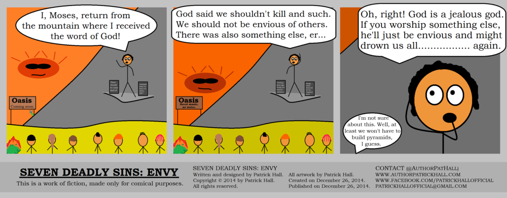 SEVEN DEADLY SINS: ENVY  : This is a short comic strip. It was written and designed by Patrick Hall on December 26, 2014. Copyright © 2014 by Patrick Hall. All rights reserved. Feel free to download it and spread it around, as long as you credit the source and don't charge people for it.