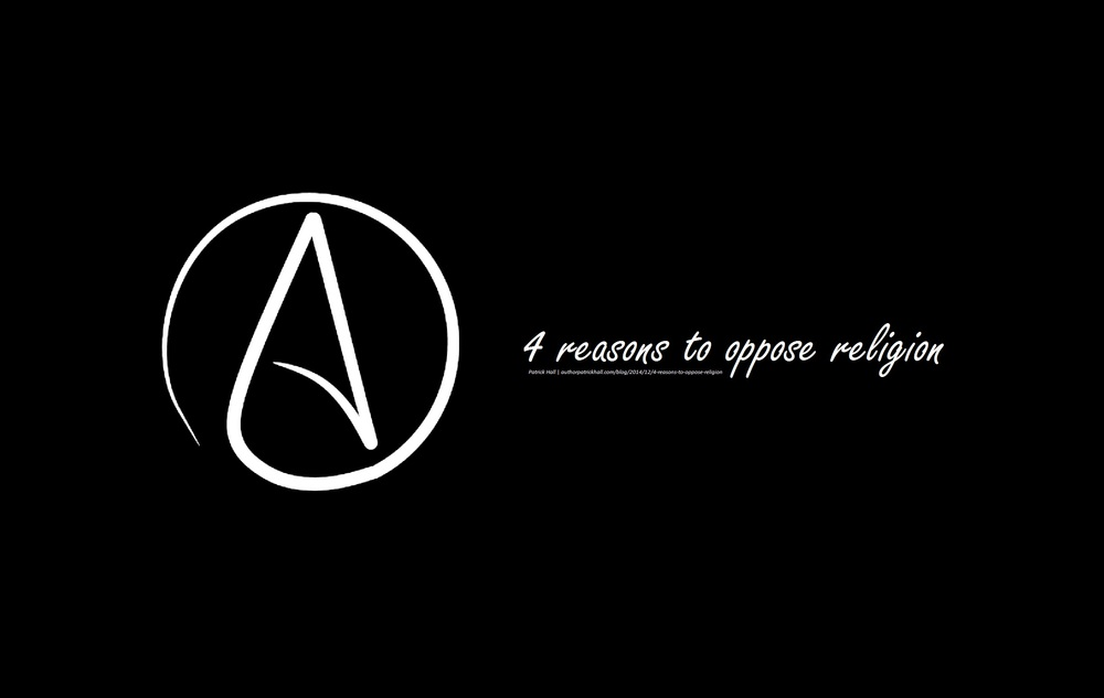4 reasons to oppose religion.jpg