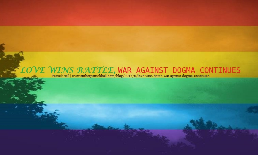 Love wins battle, war against dogma continues