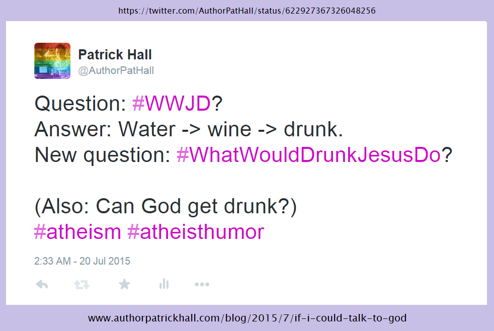 What would drunk Jesus do?