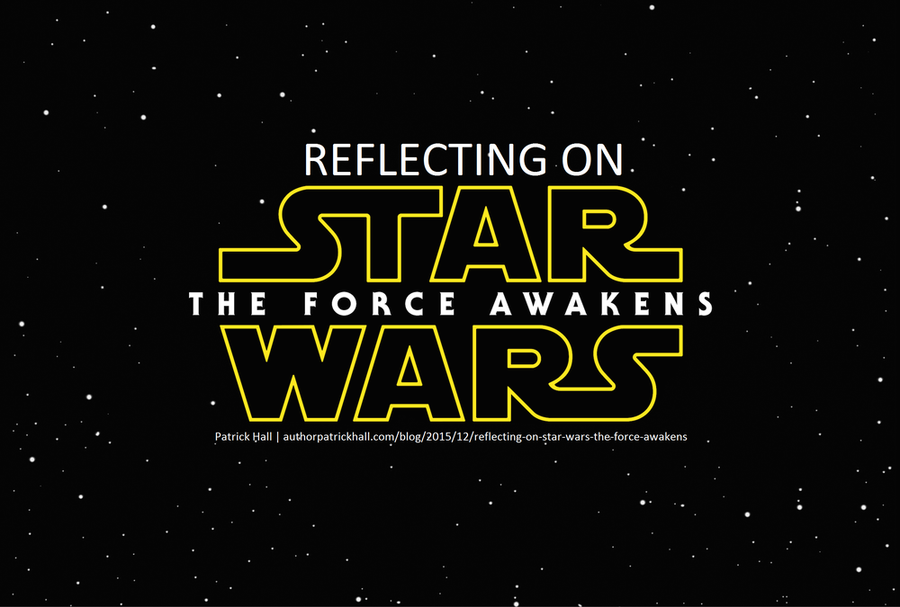 Reflecting on Star Wars The Force Awakens.png