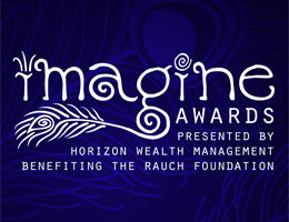 The Imagine Awards, presented by Horizon Wealth Management, Benefiting the Rauch Foundation