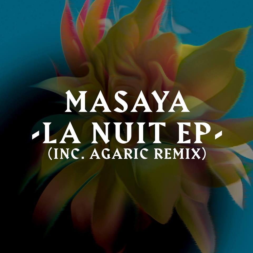 Masaya - La Nuit EP (inc. Agaric rmx)