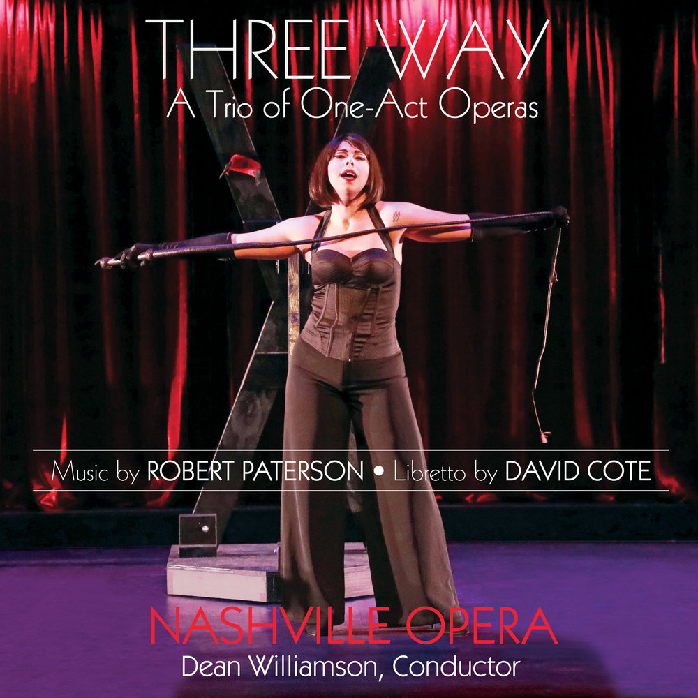 Three Way - Nashville Opera: Robert Paterson/David Cote
