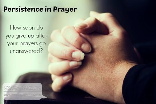 Newsy Parents prayer faith persistence