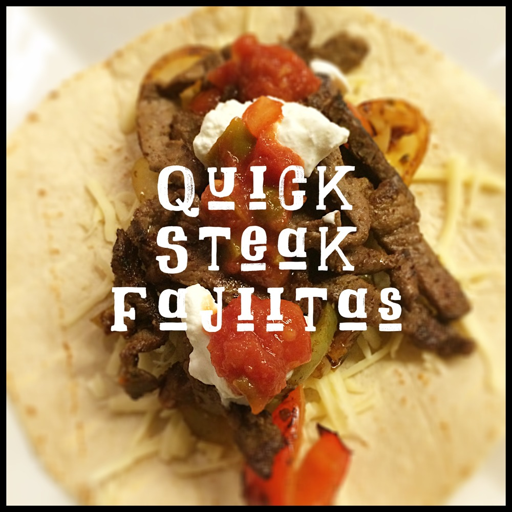 Quick Steak Fajitas