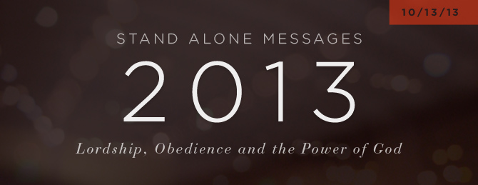 2013-SA-Lordship Obedience and the Power of God.jpg