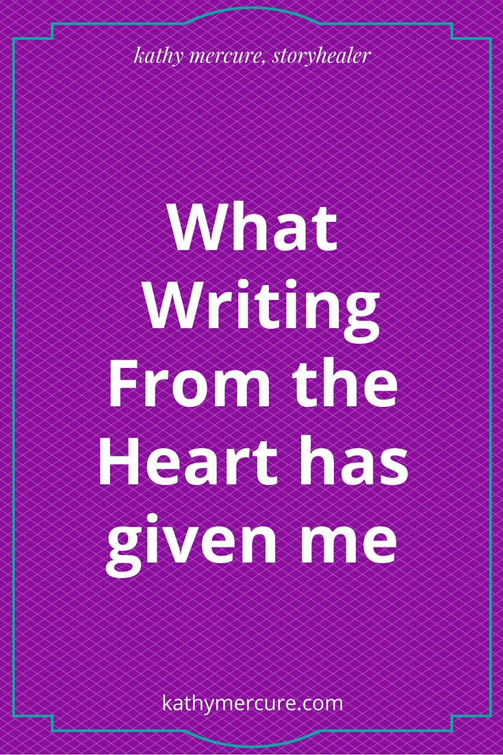 What writing from the heart has given me