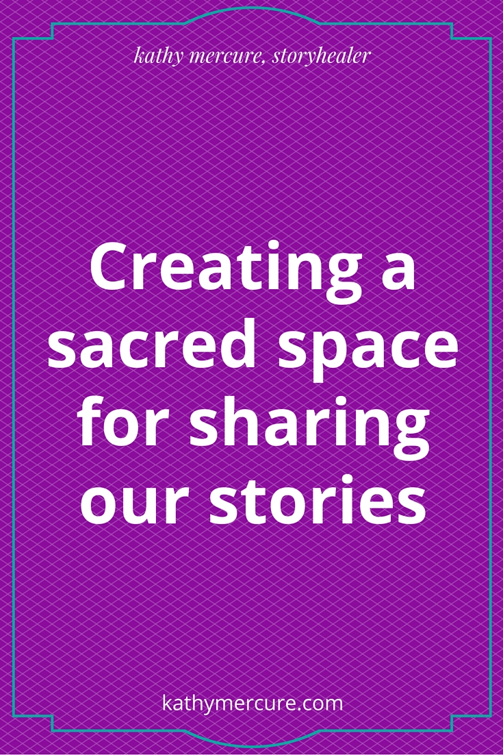 creating a sacred space or sharing our stories