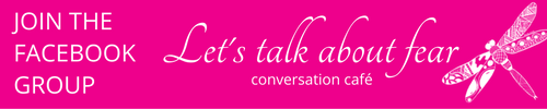 Join Let's Talk About Fear Facebook Group