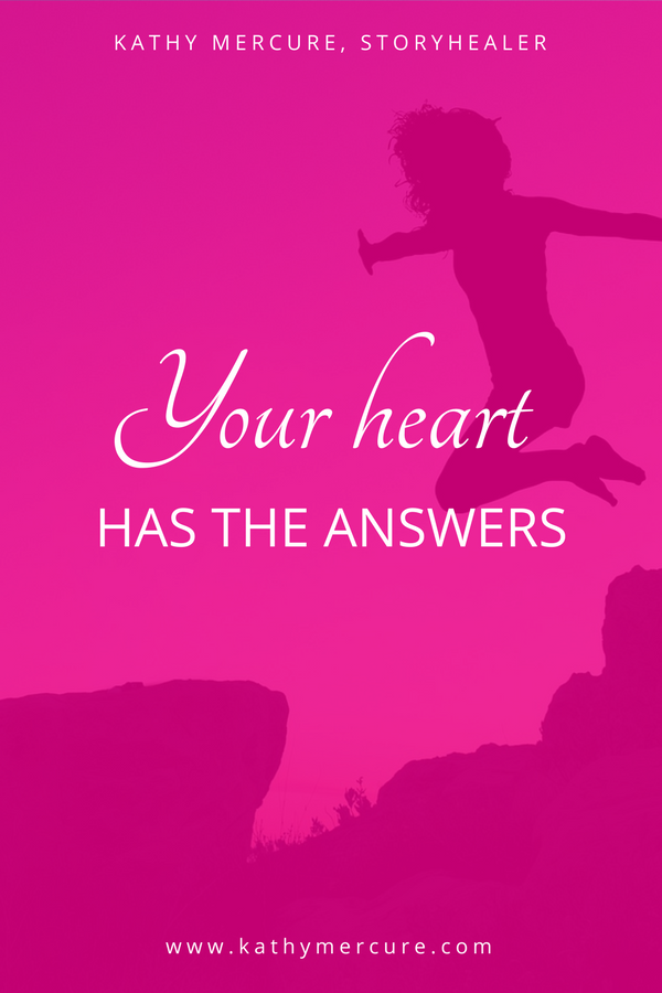 Your heart has the answers