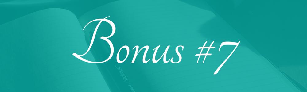 Bonus #7
