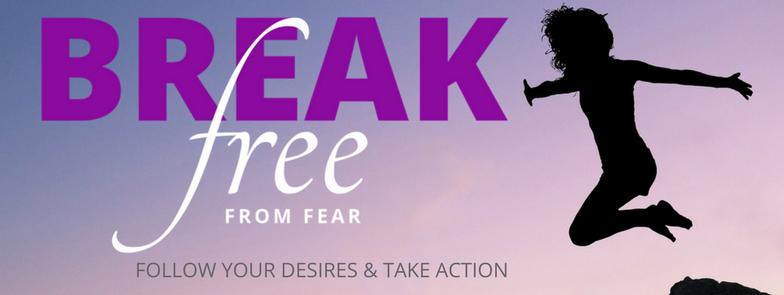 Break Free From Fear