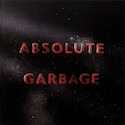 Garbage<br>Absolute Garbage
