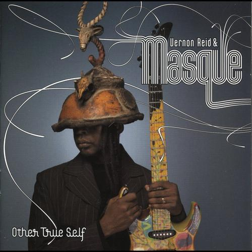 Vernon_Reid_&_Masque_Other_True_Self.jpg