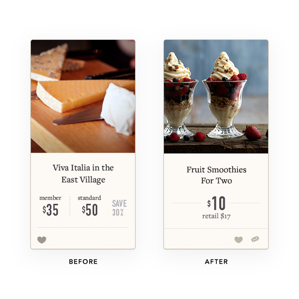 Date Card - Date experiences were presented to users in the form of a card that summarized the experience and cost. We updated the card to better highlight the discounted membership price and promotions. The redesign led to an increase in date purchases.