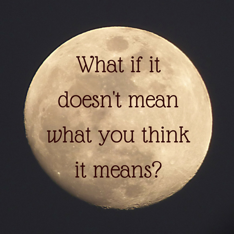 What if it doesn't mean what you think it means_ (1).png