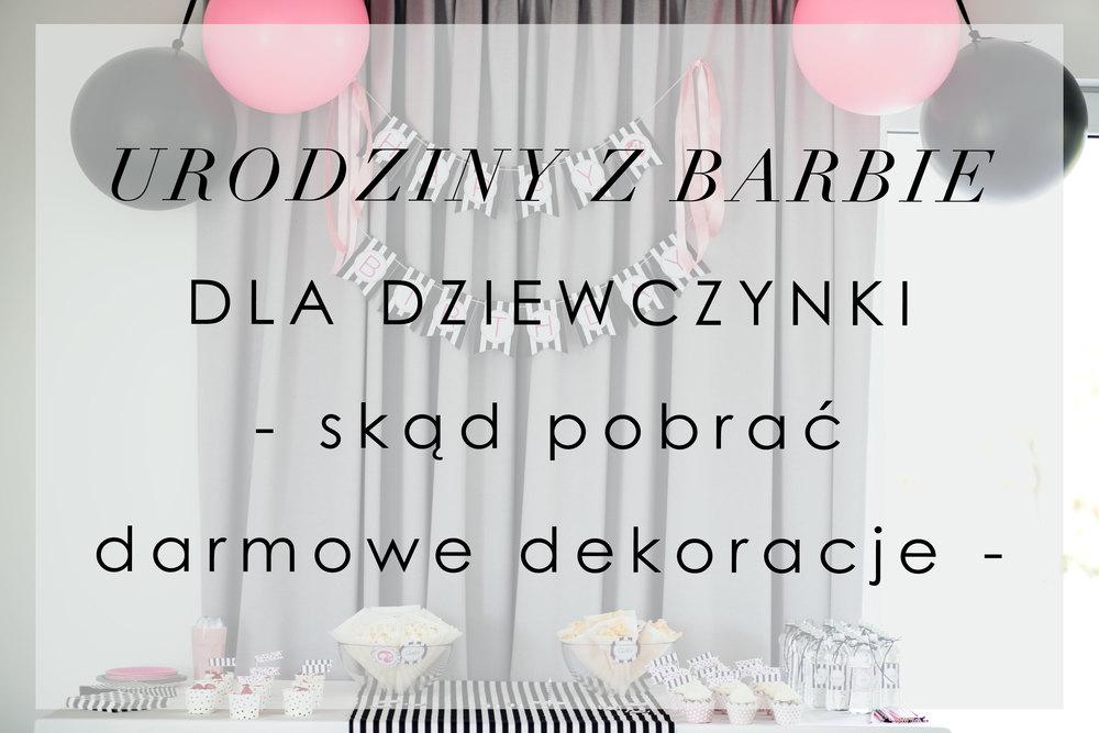 Urodziny Z Barbie Dla Dziewczynki Skąd Pobrać Darmowe Dekoracje