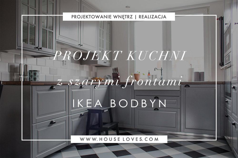 projekt kuchni z szarymi frontami ikea bodbyn � h o u s e