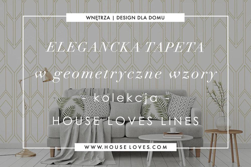 elegancka-tapeta-w-geometryczne-wzory-HOUSE-LOVES-LINES.jpg