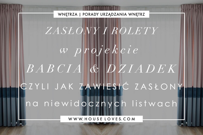 8277da7468a74c Zasłony i Rolety w Projekcie BABCIA & DZIADEK - czyli Jak Zawiesić  Zasłony na