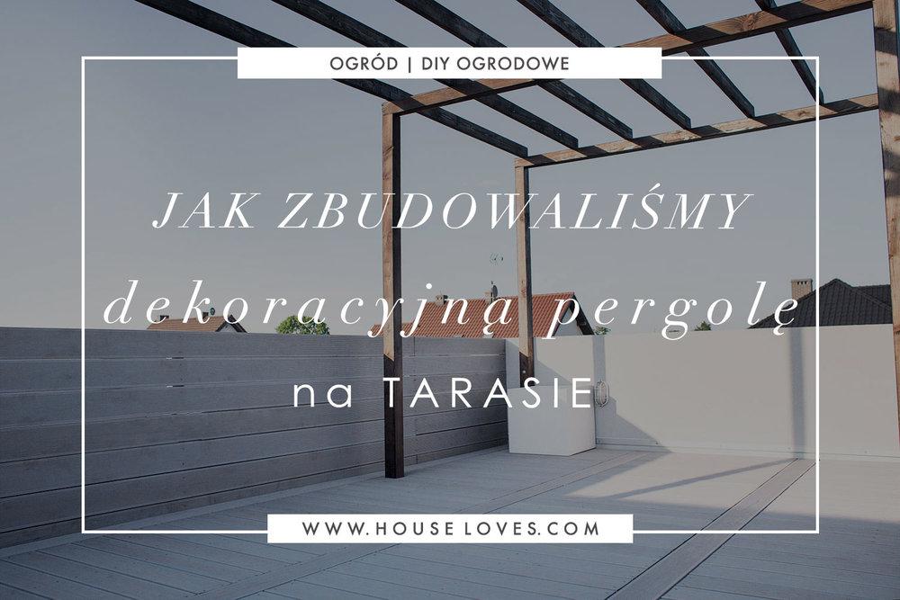 Jak Zbudować Dekoracyjną Pergolę Na Tarasie House Loves