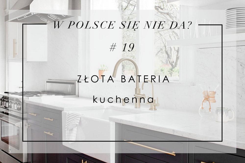 W Polsce Się Nie Da 19 Złota Bateria Kuchenna House Loves