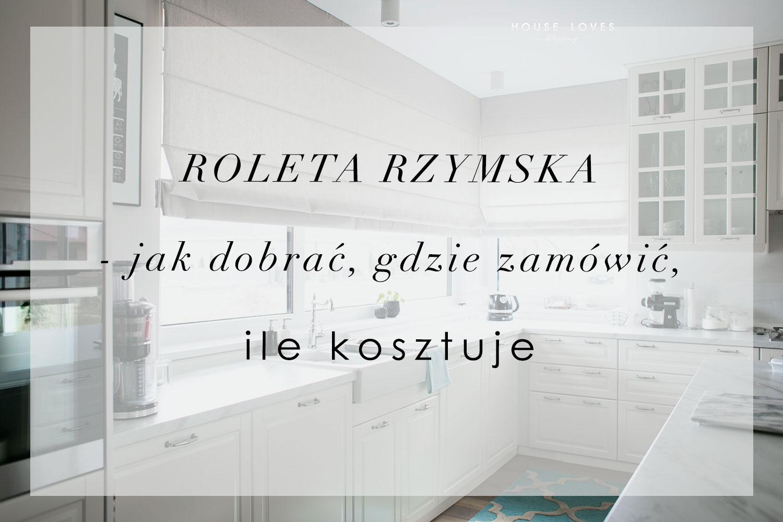 8bba1be3f32ef1 Roleta Rzymska - Jak Dobrać, Gdzie Zamówić i Ile Kosztuje — HOUSE LOVES