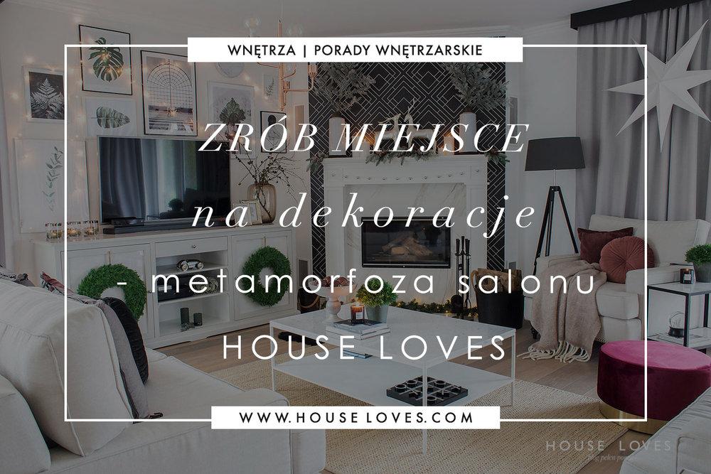 zrob_miejsce_na_dekoracje_metamorfoza_salonu_houseloves.jpg