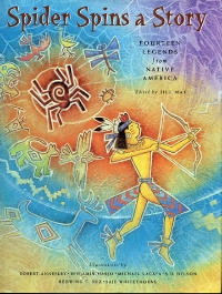 SPIDER SPINS A STORY: Fourteen Legends from Native America , is published by Rising Moon, an imprint of Northland Publishing. To order books call National Book Network (NBN) at (800) 462-6420.