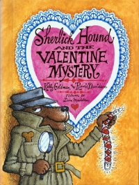 SHERLICK HOUND AND THE VALENTINE MYSTERY , (Albert Whitman, 1989) is available through the authors.  Contact  Kelly Bennett.