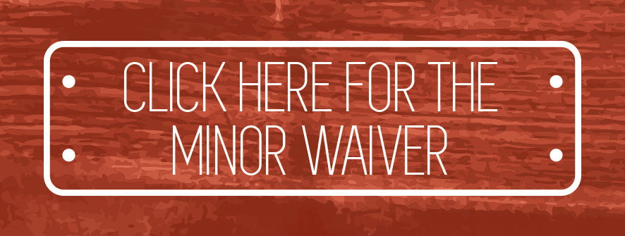 Use Minor Waiver if You Are A Minor At The Time Of Registration