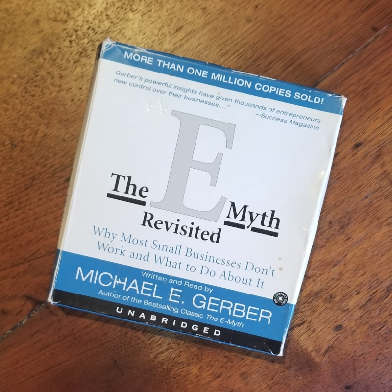 "Chanin's personal copy of ""The E-Myth"" by Michael E. Gerber."