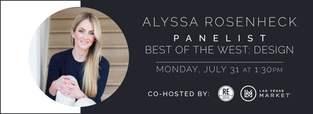Alyssa Rosenheck The Best of The West Design Panel with Restyle source and The Las Vegas Market July 2017