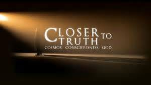 Closer To Truth (PBS)