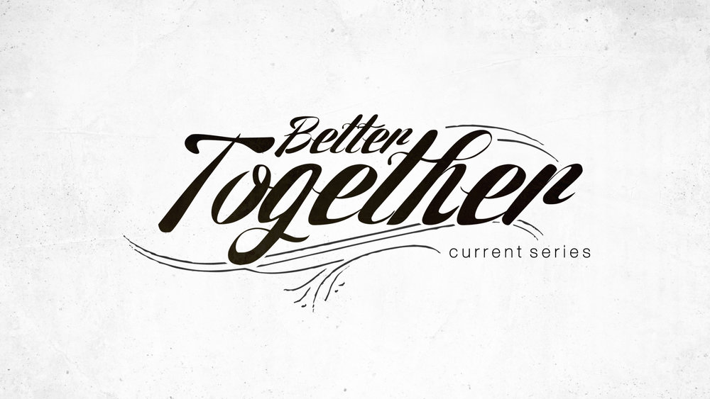 Better Together (Current Series).jpg