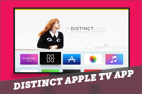 Distinct Daily Apple TV App